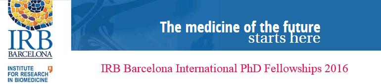 IRB Barcelona International PhD Fellowships 2016