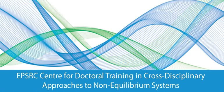 EPSRC Centre for Doctoral Training in Cross-Disciplinary Approaches to Non-Equilibrium Systems