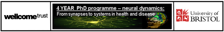 Wellcome Trust 4 year PhD Programme in Neural Dynamics University of Bristol