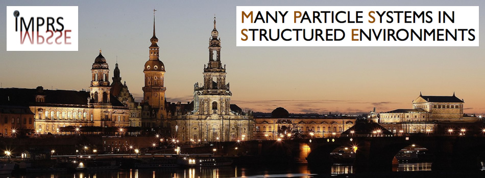 International Max Planck Research School   Many-Particle Systems in Structured Environments in Dresden (Germany)