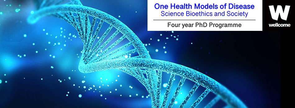 Wellcome Trust funded four-year PhD programme in 'One Health Models of Disease:  Science, Ethics and Society' at the University of Edinburgh