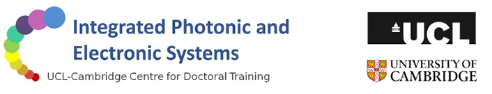 THE UCL–CAMBRIDGE CENTRE FOR DOCTORAL TRAINING IN INTEGRATED PHOTONIC & ELECTRONIC SYSTEMS (IPES)