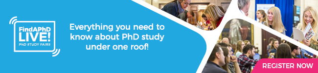 FindAPhD LIVE! Postgraduate Study & Funding Fair - click to register now
